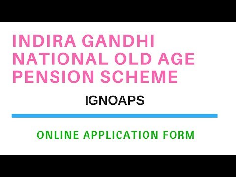How To Apply Online For Indira Gandhi National Old Age Pension Scheme (IGNOAPS) 2018