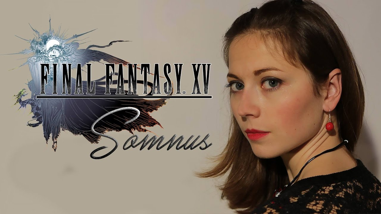 Final Fantasy XV - Somnus cover by Grissini Project