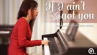 If I Ain't Got You - Alica Keys | Piano Cover | Bội Ngọc Piano
