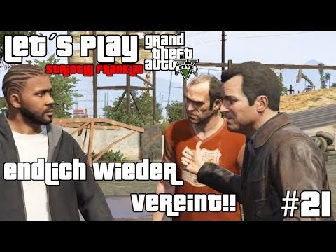 Let´s Play GTA V Strictly Franklin #21 - Endlich Wieder Vereint!