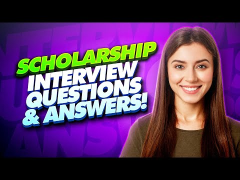 SCHOLARSHIP Interview Questions And Answers! (How to prepare for a Scholarship Interview!)