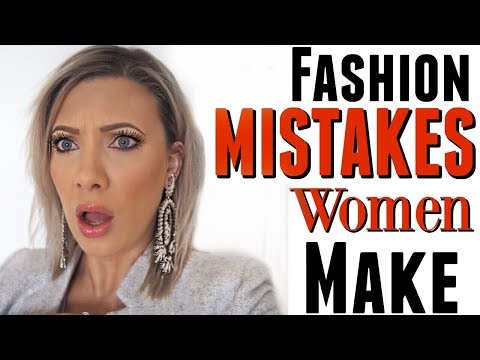 FASHION MISTAKES WOMEN ALWAYS MAKE: tips from a stylist
