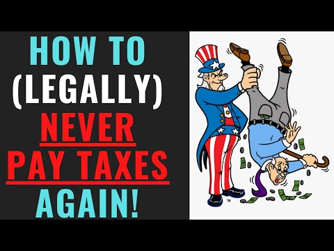 How to (Legally) Never Pay Taxes Again