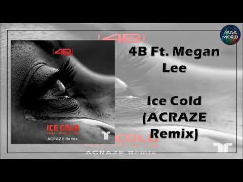 4B Ft. Megan Lee - Ice Cold (ACRAZE Remix)