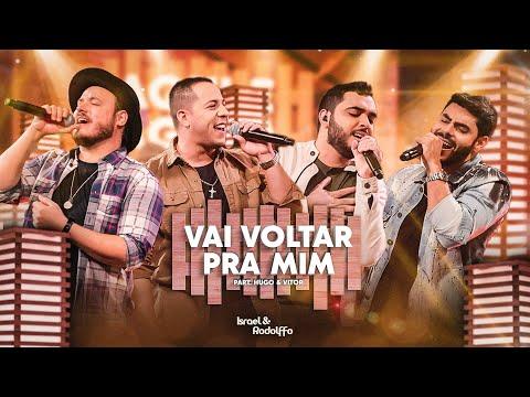 Israel & Rodolffo, Hugo & Vitor – Vai Voltar Pra Mim (Aqui e Agora)