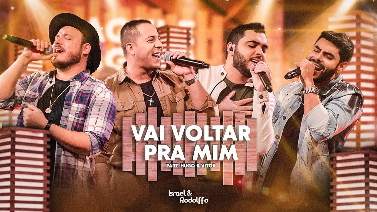 Israel & Rodolffo, Hugo & Vitor - Vai Voltar Pra Mim (Aqui e Agora)