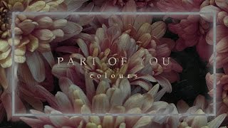 Colours - Part Of You (Audio)