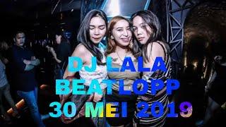DJ LALA 30 MEI 2019 SPESIAL MALAM INI