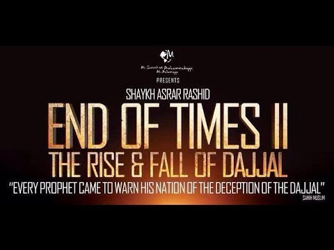 The Rise & Fall of The Dajjal   Shaykh Asrar Rashid