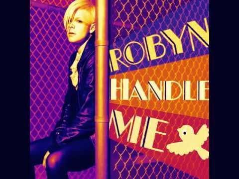 Robyn - Handle Me (Explict)