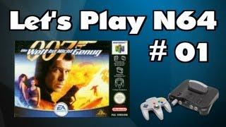 Lets Play N64 #1 - 007 Die Welt ist nicht genug [HD/Deutsch]