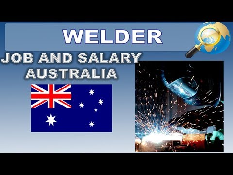 Welder Salary In Australia - Jobs And Wages In Australia