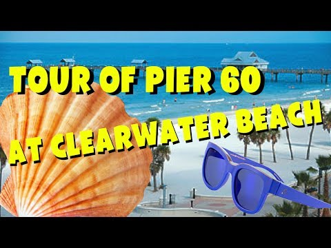 Tour of Pier 60 at Clearwater Beach