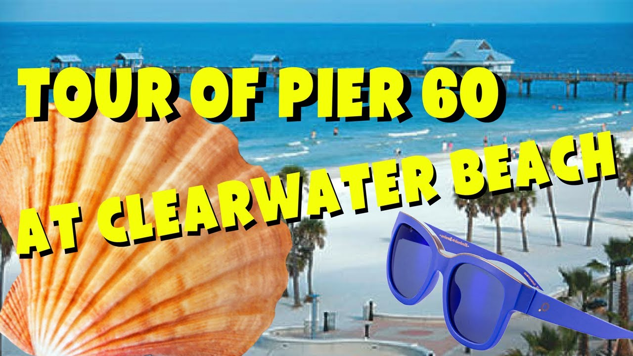 tour of pier 60 at clearwater beach youtube