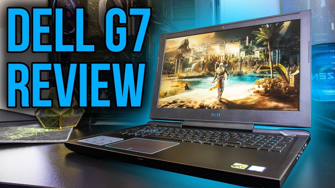Dell G7 Gaming Laptop Review and Benchmarks