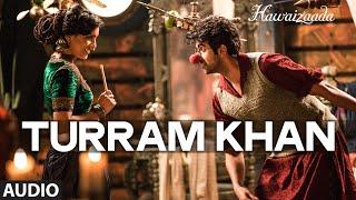 'Turram Khan' Full Audio Song   Ayushmann Khurrana, Papon, Monali Thakur   Hawaizaada   T-Series