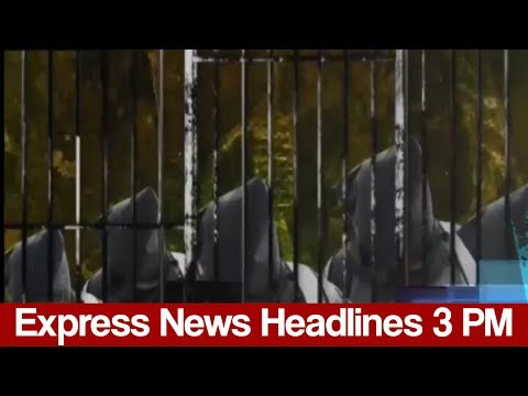 Express News Headlines - 03:00 PM - 24 May 2017