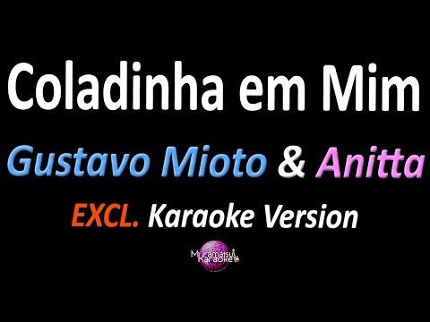 COLADINHA EM MIM (Karaoke Version) - Gustavo Mioto & Anitta