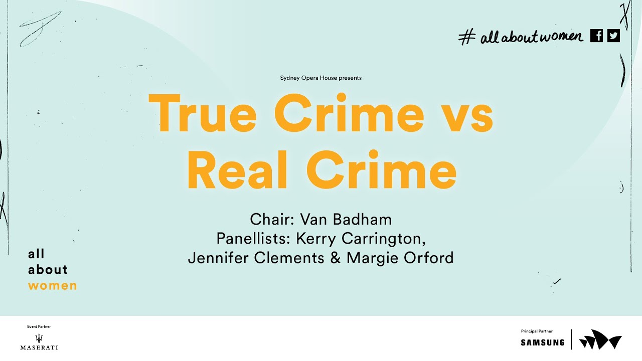 True crime vs real crime: Panel, All About Women 2016