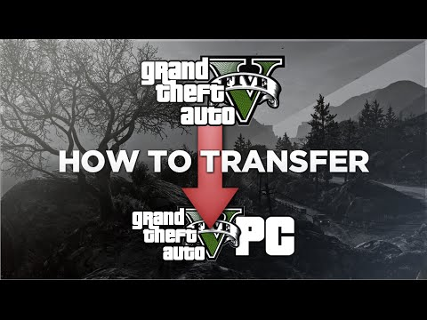 GTA 5 PC - How to Transfer to PC From PS4, XB1 and More (GTA 5 PC Transfer Guide)