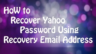 How to Recover Yahoo Password Using Recovery Email Address