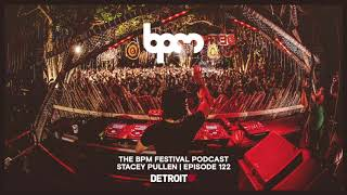The BPM Festival Podcast 122: Stacey Pullen (Live from BPM Costa Rica)
