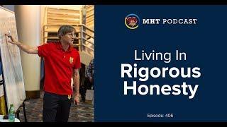 EPISODE 406: Living In Rigorous Honesty
