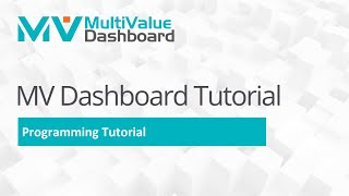How to Program the MultiValue Dashboard