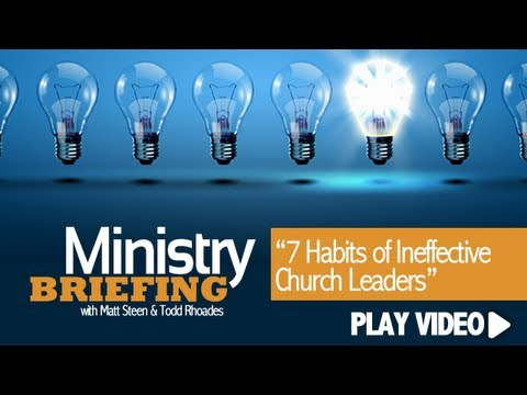7 Habits of Ineffective Church Leaders
