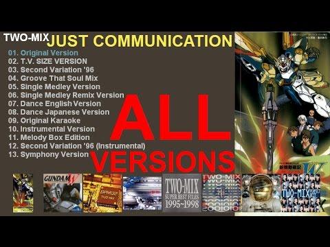 TWO-MIX 「JUST COMMUNICATION」 ALL VERSIONS ~ Gundam Wing Op 1 ガンダムW 高山みなみ 永野椎菜 Minami Takayama