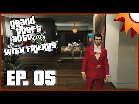 Grand Theft Auto V with Friends - Episode 5 ...Penthouse Assault...