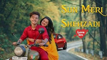 Sun Meri Shehzadi Main Tera Shehzada|Tik tok Famous Song 2020|riyaz | Love bro