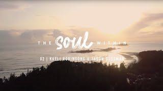 Porsche Presents: The Soul Within | 02 – Kaeli Robinsong & Jason Sussman