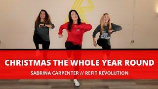 """Christmas the Whole Year Round""    Sabrina Carpenter    Dance Fitness    REFIT® Revolution"