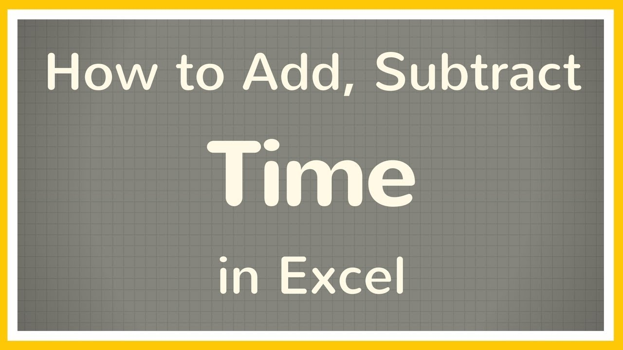 How To Calculate Time In Excel Add Time Subtract Time