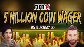 OMG FML! 5 Million Coin WAGER vs iLukasx100 - MOST EPIC GAME EVER! - FIFA 14 FUT