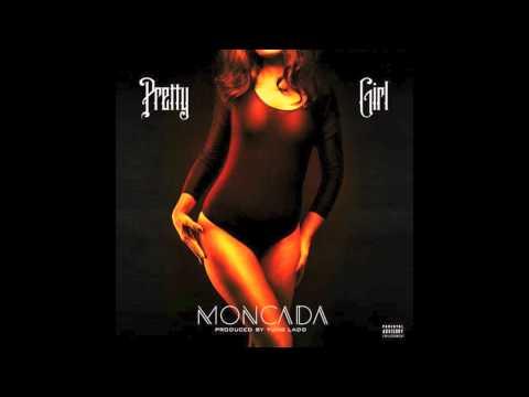 Moncada - Pretty Girl