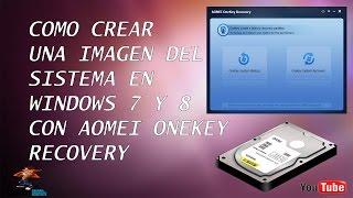 Como Crear Imagen Del Sistema En Windows 7 Y 8 Con AOMEI Onekey Recovery