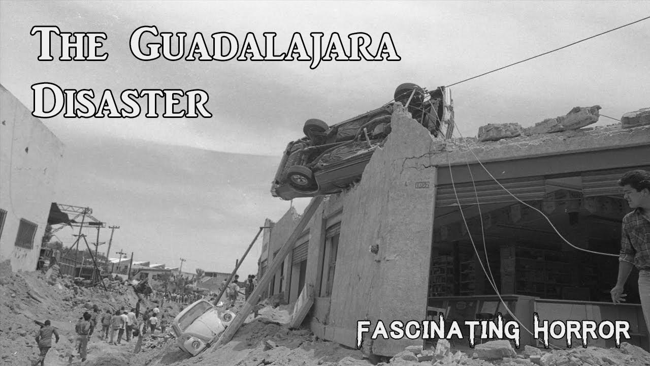 The Guadalajara Disaster | A Short Documentary | Fascinating Horror