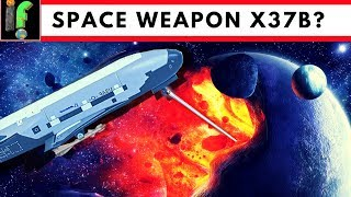 The X 37-B. A Secret Space weapon?