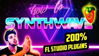 SYNTHWAVE WITH FL STUDIO PLUGINS ONLY (IN 5 MIN)