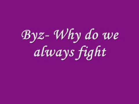 byz -why do we always fight ( with lyrics)