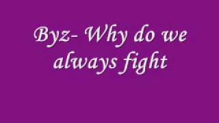 byz -why do we always fight ( with lyrics)