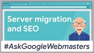 Server Migration and SEO #AskGoogleWebmasters