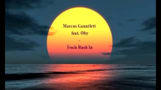 Marcus Gauntlett feat. Oby - Fools Rush In // Including D-Reflection & Oded Nir Remixes