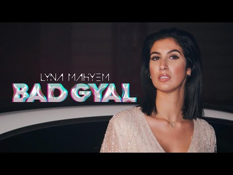Lyna Mahyem - Bad Gyal (Clip Officiel)