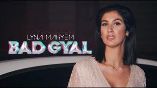 Lyna Mahyem - Bad Gyal (Clip Officiel)
