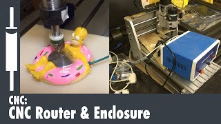 CNC Router Overview, Upgrades, and Enclosure