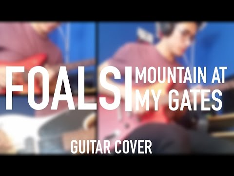 FOALS - Mountain At My Gates (Full Guitar Cover)