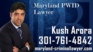 Maryland Possession with Intent to distribute Lawyer | PWID attorney in Maryland | Kush Arora